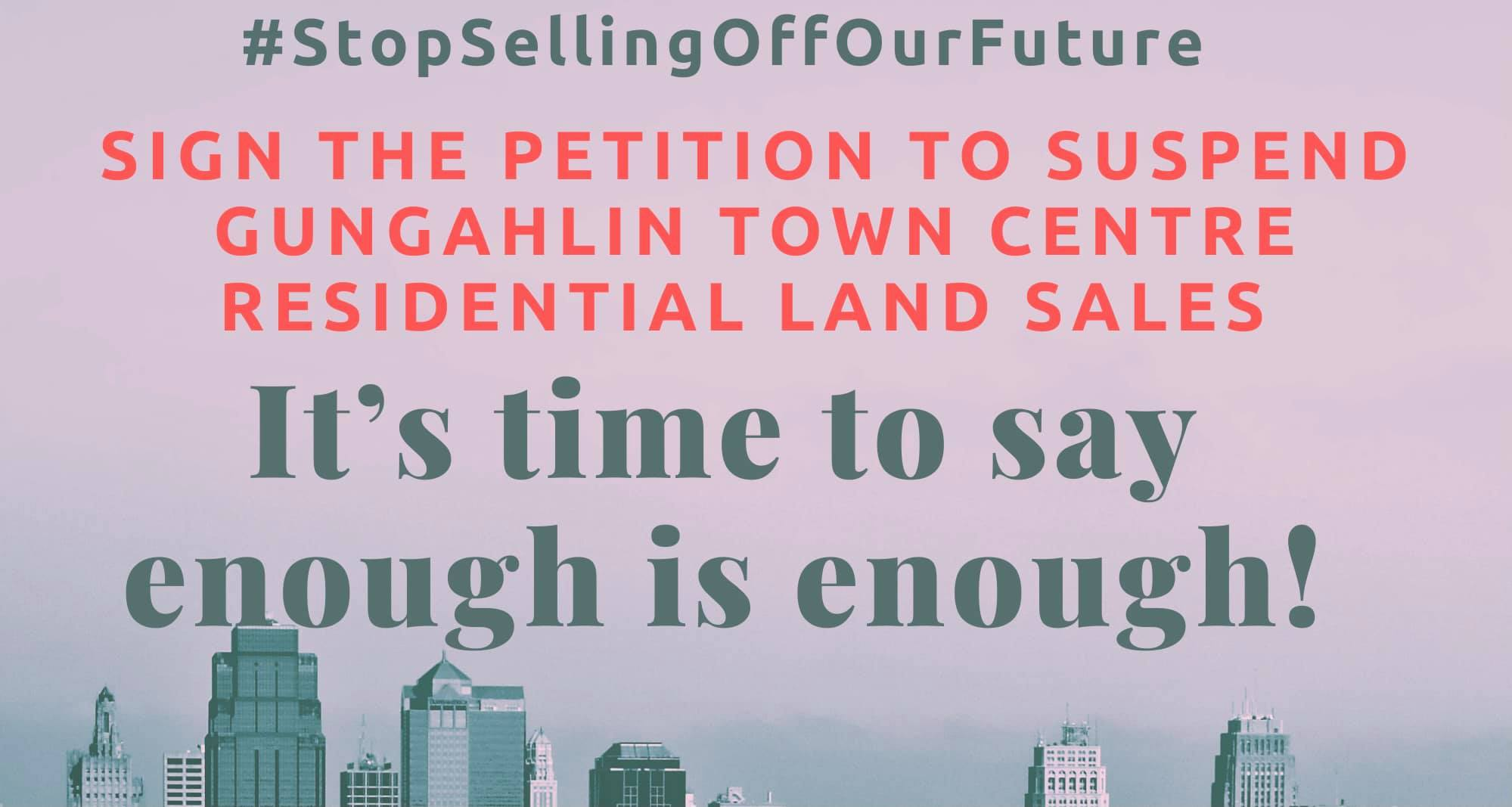Sign The Petition to Suspend Land Sales in the Gungahlin Town Centre